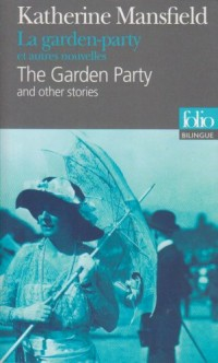 La garden-party et autres nouvelles/The Garden Party and other stories