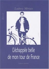 L'échappée belle de mon tour de France