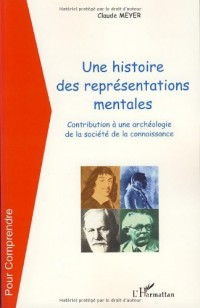 Une histoire de représentations mentales : Contribution à une archéologie de la société de la connaissance