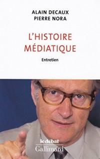 L'histoire médiatique: Entretien