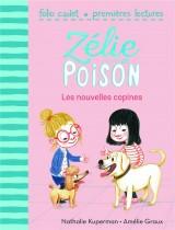 Zélie et Poison, 6:Les nouvelles copines [Poche]