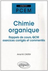 Chimie Organique : Rappels de cours, QCM, exercices corrigés et commentés