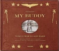 My Buddy : World War II Laid Bare