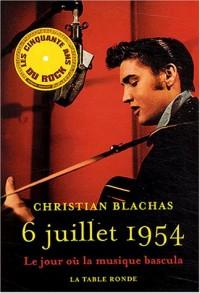 6 juillet 1954 : Le jour où la musique bascula