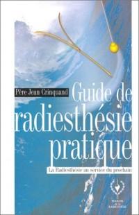 Guide de radiesthésie pratique : La Radiesthésie au service du prochain