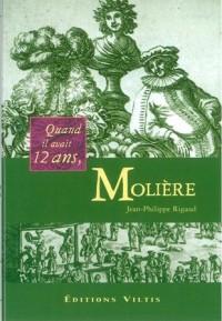 Quand Il Avait 12 Ans Molière