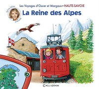 Les voyages d'Oscar et Margaux - Haute-Savoie - La Reine des Alpes (02)