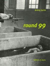 Round 99