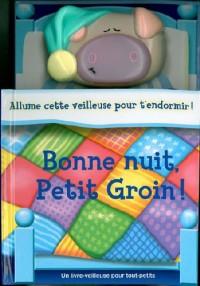 Bonne Nuit Petit Groin !