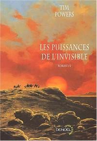 Les Puissances de l'invisible, volume 1