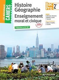 Les Nouveaux Cahiers Histoire-Géographie - EMC 2de BAC PRO