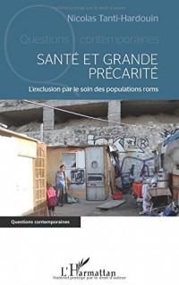 Santé et grande précarité: L'exclusion par le soin des populations roms