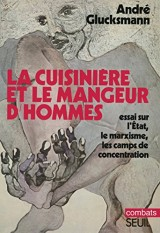 La cuisinière et le mangeur d'hommes : Essai sur l'Etat, le marxisme, les camps de concentration