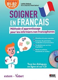 Soigner en français - Méthode d'apprentissage pour les infirmiers non francophones (avec CD)