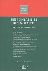 Responsabilité des notaires : Civile - Disciplinaire - Pénale