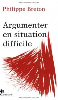 Argumenter en situation difficile : Que faire face à un public hostile, aux propos racistes, au harcèlement, à la manipulation, à l'agression physique et à la violence sous toutes ses formes ?