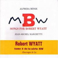 Mbw - songs for robert wyatt