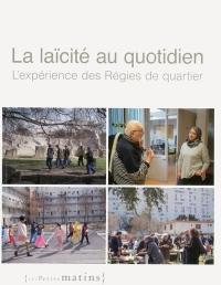 La Laicite au Quotidien - l'Expérience des Regies de Quartier