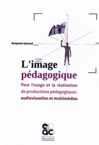L'image pédagogique pour l'usage et la réalisation de productions pédagogiques audiovisuelles