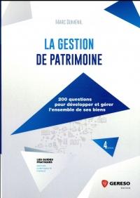 La gestion de patrimoine: 200 questions pour développer et gérer l'ensemble de ses biens