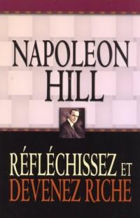 Reflechissez Et Devenez Riche - Napoleon Hill