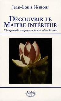 Découvrir le maître intérieur : L'inséparable compagnon dans la vie et la mort
