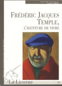 La Licorne, N° 93 : Frédéric Jacques Temple, l'aventure de vivre