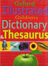 Oxford Illustrated Children's Dictionary and Thesaurus