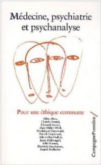 Médecine, psychiatrie et psychanalyse : pour une éthique commune