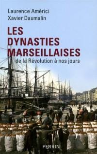 Les dynasties marseillaises : De la Révolution à nos jours