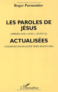 Paroles de Jesus Appelees Aussi Logia Source Q Actualisees T