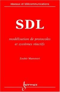 Sdl : modélisation de protocoles et systemes reactifs