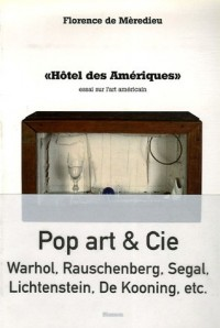 Hôtel des Amériques : Essai sur l'art américain
