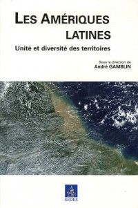 Les Amériques latines : Unité et diversité des territoires