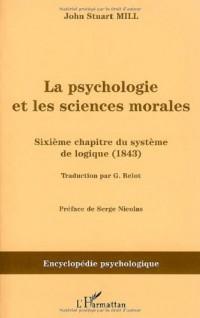 La psychologie et les sciences morales : sixième chapitre du système de logique (1843)