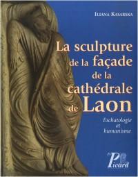 La sculpture de la façade de la cathédrale de Laon : Eschatologie et humanisme (1Cédérom)