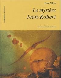 Le mystère Jean-Robert