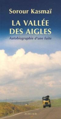 La vallée des aigles : Autobiographie d'une fuite