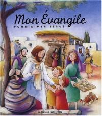 Mon évangile pour aimer Jésus