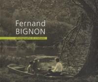 Fernand Bignon : Photographe et cinéaste