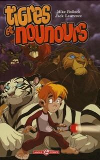 Tigres et Nounours, Tome 1 : Le royaume des animaux en peluche