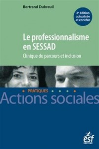 Le professionnalisme en SESSAD. Clinique du parcours et inclusion