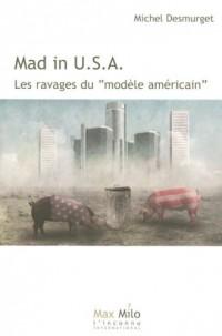 Mad in USA : Les ravages du modèle américain