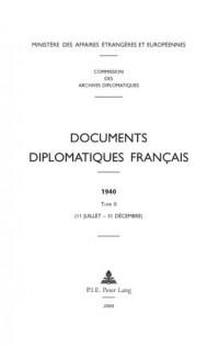 Documents Diplomatiques Francais, 1940: 11 Juillet - 31 Decembre