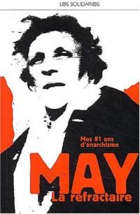 May La réfractaire : Pour mes 81 ans d'anarchie