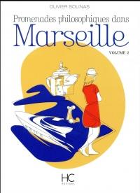 Promenades philosophiques dans Marseille - volume 2