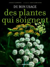Du bon usage des plantes qui soignent