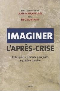 Imaginer l'après-crise : Pistes pour un monde plus juste, équitable, durable