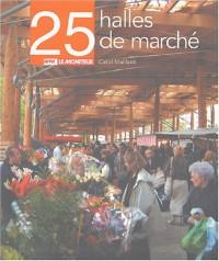 25 halles de marchés