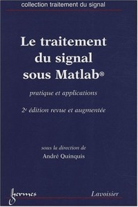 Le traitement du signal sous Matlab : Pratique et applications